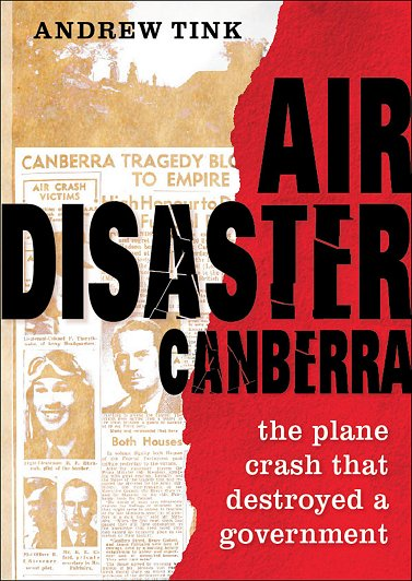 Air Disaster Canberra - Andrew Tink
